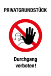 Prohibition sign - private property passage prohibited!