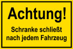 Construction site sign - Attention! Barrier closes after each vehicle