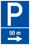 Parking sign - parking lot in 50 m right