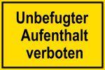 Warning sign - Unauthorized stay prohibited