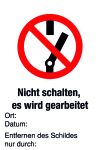 Prohibition sign - Do not switch, it is worked