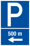 Parking sign - parking in 500 m on the left