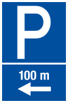 Parking sign - parking place in 100 m on the left