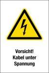 Warnschild - Vorsicht! Kabel unter Spannung